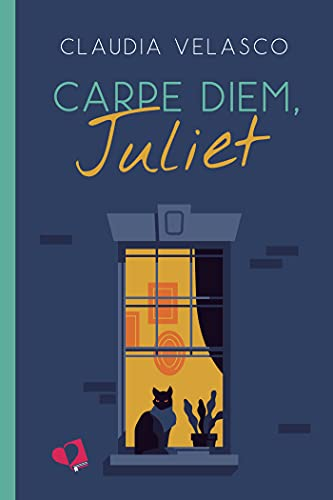 Carpe Diem, Juliet