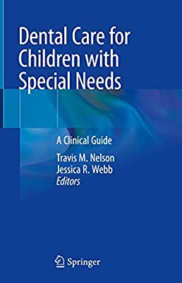Dental Care for Children with Special Needs: A Clinical Guide