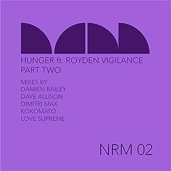 Hunger (feat. Royden Vigilance) - Part 2