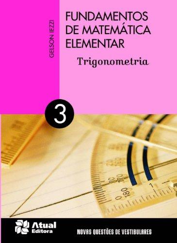 Fundamentos de matemática elementar - Volume 3: Trigonometria