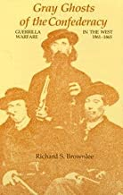 Gray Ghosts of the Confederacy : Guerrilla Warfare in the West, 1861-65(Paperback) - 1984 Edition