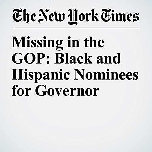 Missing in the GOP: Black and Hispanic Nominees for Governor copertina