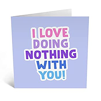 Central 23 - Cute Anniversary Card for Wife -  I Love Doing Nothing With You  - Sweet Birthday Card for Her - Fun Birthday Card for Him - Husband Anniversary Card - Comes with Fun Stickers