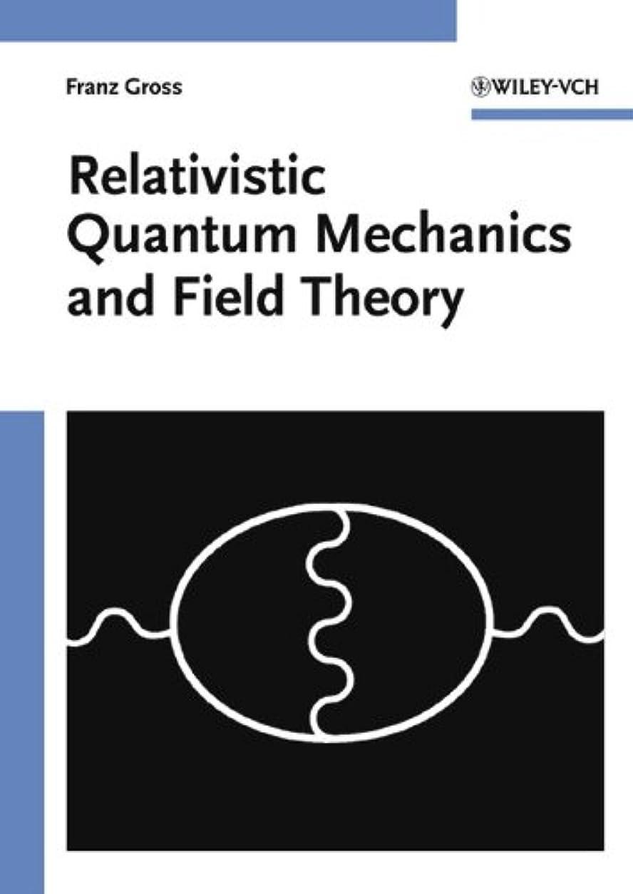 抵抗する寺院相談するRelativistic Quantum Mechanics and Field Theory