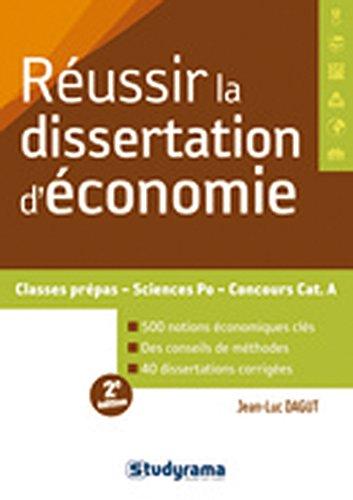 Réussir la dissertation d'économie (Concours études supérieures: classes prépas, sciences po, concours C et A)