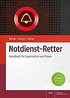 Notdienst-Retter: Handbuch fuer Organisation und Praxis