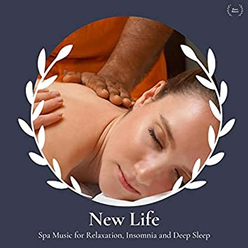 New Life - Spa Music For Relaxation, Insomnia And Deep Sleep