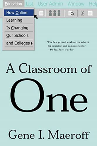 A Classroom Of One How Online Learning Is Changing Our Schools And Colleges