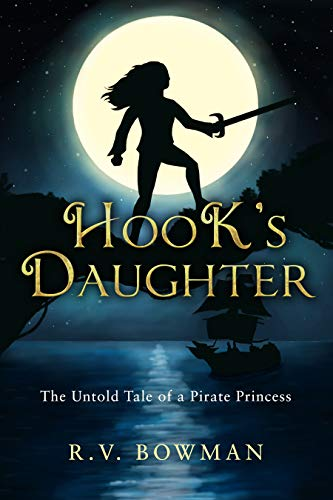 Hook's Daughter: The Untold Tale of a Pirate Princess (The Pirate Princess Chronicles Book 1)