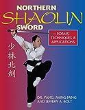 Northern Shaolin Sword: Form, Techniques, & Applications
