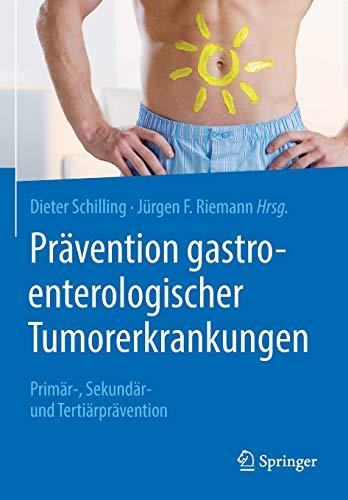 Prävention gastroenterologischer Tumorerkrankungen: Primär-, Sekundär- und Tertiärprävention