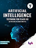 Artificial Intelligence: Textbook For Class VII (As per CBSE syllabus Code 417)