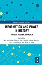 Information and Power in History: Towards a Global Approach (Routledge Approaches to History) (English Edition)