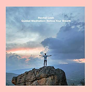 Guided Meditation: Notice Your Breath