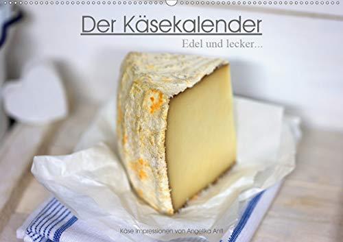 Der Käsekalender Edel und lecker (Wandkalender 2021 DIN A2 quer)