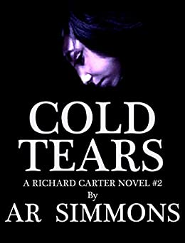 Cold Tears (The Richard Carter Novels Book 2) by [AR Simmons]