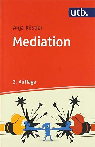 Mediation: Mit 2 Abbildungen und 2 Tabellen (utb Profile)