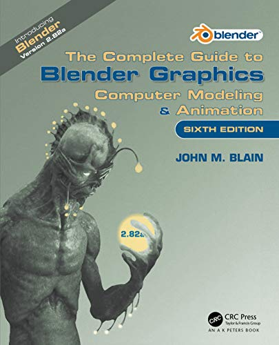 Compare Textbook Prices for The Complete Guide to Blender Graphics: Computer Modeling & Animation 6 Edition ISBN 9780367536190 by Blain, John M.
