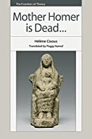 Mother Homer Is Dead... (Frontiers of Theory)