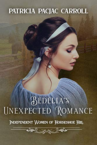 Bedelia's Unexpected Romance (Independent Women of Horseshoe Hill Book 2)