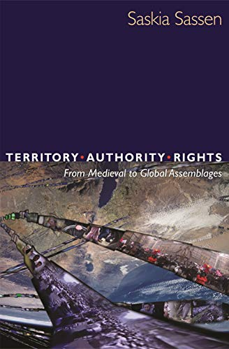 Territory, Authority, Rights: From Medieval to Global Assemblages (English Edition)