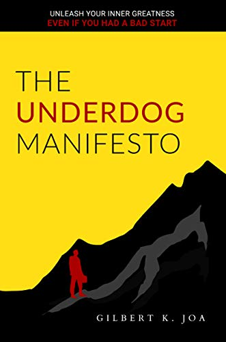 The Underdog Manifesto: How to Unleash Your Inner Greatness Even If You Had a Bad Start