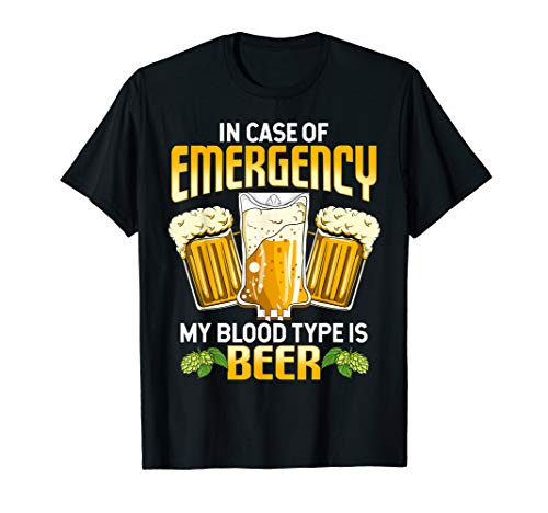 Funny In Case Of Emergency My Blood Type Is Beer Drinking T-Shirt