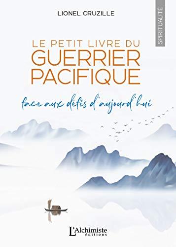 Le petit livre du Guerrier Pacifique - Face aux défis d'aujourd'hui