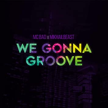 We Gonna Groove