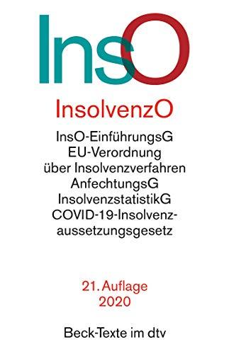 Insolvenzordnung: mit Einführungsgesetz, EU-Verordnung über Insolvenzverfahren, Insolvenzrechtliche Vergütungsverordnung, Insolvenzstatistikgesetz, ... Vorschriften (Beck-Texte im dtv)