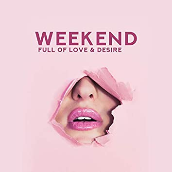 Weekend Full of Love & Desire – Sentimental Jazz Music Compilation for Lovers