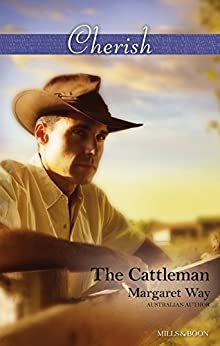 The Cattleman (Men of the Outback Book 1) by [Margaret Way]
