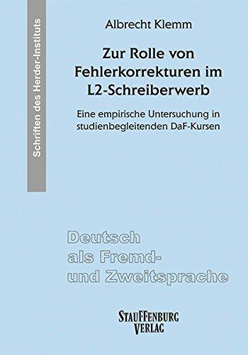 Zur Rolle von Fehlerkorrekturen im L2-Schreiberwerb: Eine empirische Untersuchung in studienbegleitenden DaF-Kursen (Deutsch als Fremd- und Zweitsprache. Schriften des Herder-Instituts (SHI))