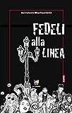 Fedeli alla linea (Italian Edition)