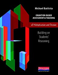 Cognition-Based Assessment & Teaching of Multiplication and Division: Building on Students\' Reasoning (Cognition-Based Assessment and Teaching)