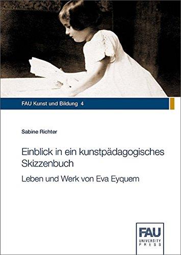 Einblick in ein kunstpädagogisches Skizzenbuch: Leben und Werk von Eva Eyquem (FAU Kunst und...