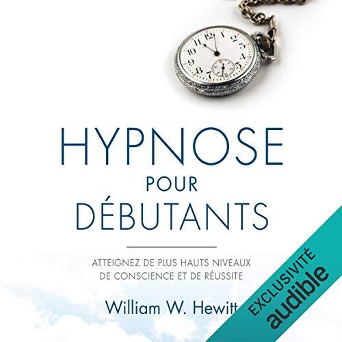 『Hypnose pour débutants. Atteignez de plus hauts niveaux de conscience et de réussite』のカバーアート