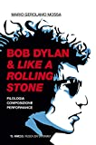 Bob Dylan & Like a Rolling Stone. Filologia composizione performance
