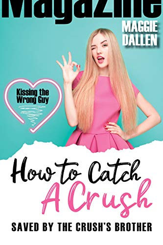 Saved by the Crush's Brother (How to Catch a Crush Book 2) by [Maggie Dallen]
