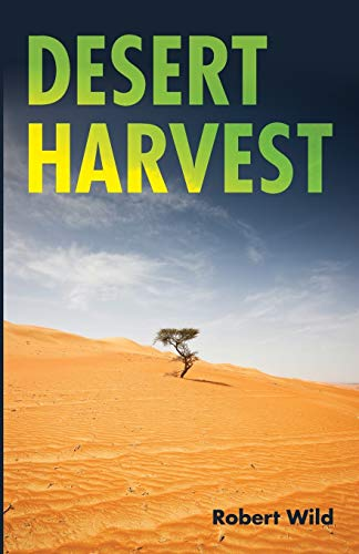 Desert Harvest -  Wild, Robert, Paperback