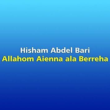 Allahom Aienna Ala Berreha