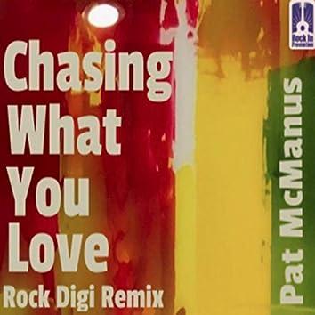 Chasing What You Love (Rock Digi Remix)