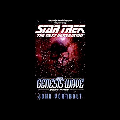 Star Trek, The Next Generation: The Genesis Wave, Book 3 (Adapted) cover art