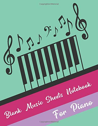 Blank Music Sheets Notebook for Piano: Large Blank Music Sheet for Piano with Treble and Bass Clef - Colorful Design - Perfect for Musicians, Songwriter, Students, and Teachers (Paperback)
