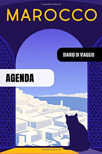 Marocco Diario di Viaggio: Journal di Bordo Guidato da Scrivere / Compilare - 52 Citazioni di Viaggio Famose, Agenda Giornaliera con Pianificazione ... di Viaggato per Viaggiatori in Vacanza