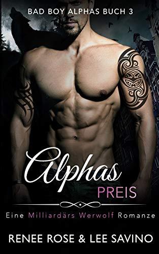 Alphas Preis (Bad-Boy-Alphas-Serie, Band 3)