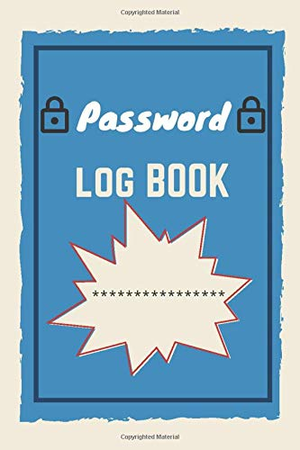 Password Log Book: Log Book To Keep Track Of Internet Usernames And Passwords With Over 90 Pages And A Trim Size Of (6*9)