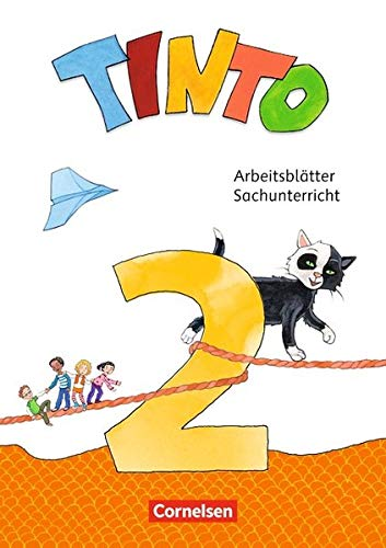 Tinto Sachunterricht - Neubearbeitung 2018: 2. Schuljahr - Arbeitsblätter: 56 verschiedene farbige Seiten (lose Blätter)