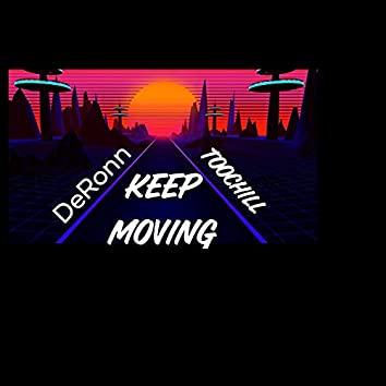 Keep Moving (feat. TooChill)