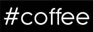#coffee Hashtag Vinyl Decal Sticker | Cars Trucks Vans SUVs Windows Walls Cups Laptops | White | 5.5 Inch | KCD2325